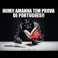 HUM!! AMANHA TEM PROVA DE PORTUGUES!!