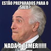 ESTÃO PREPARADOS PARA O SAEB?NADA A TEMER!!!!!