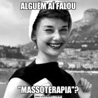 ALGUÉM AÍ FALOU