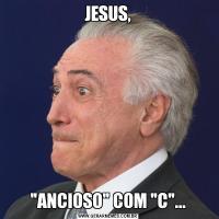 JESUS,