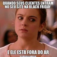 QUANDO SEUS CLIENTES ENTRAM NO SEU SITE NA BLACK FRIDAY E ELE ESTÁ FORA DO AR