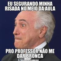 EU SEGURANDO MINHA RISADA NO MEIO DA AULAPRO PROFESSOR NÃO ME DAR BRONCA