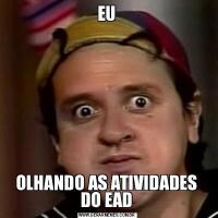 EUOLHANDO AS ATIVIDADES DO EAD