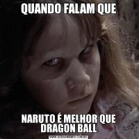 QUANDO FALAM QUENARUTO É MELHOR QUE DRAGON BALL
