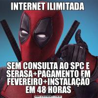 INTERNET ILIMITADA SEM CONSULTA AO SPC E SERASA+PAGAMENTO EM FEVEREIRO+INSTALAÇÃO EM 48 HORAS
