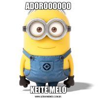 ADOROOOOOOKEITE MELO
