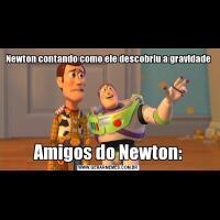 Newton contando como ele descobriu a gravidadeAmigos do Newton: