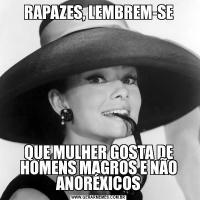 RAPAZES, LEMBREM-SEQUE MULHER GOSTA DE HOMENS MAGROS E NÃO ANORÉXICOS