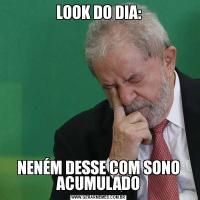 LOOK DO DIA:NENÉM DESSE COM SONO ACUMULADO