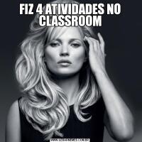 FIZ 4 ATIVIDADES NO CLASSROOM