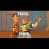 PAUSA...19MIN