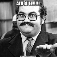 ALUGUEL!!!!!