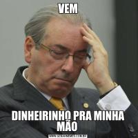 VEMDINHEIRINHO PRA MINHA MÃO