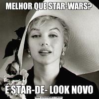 MELHOR QUE STAR-WARS?É STAR-DE- LOOK NOVO
