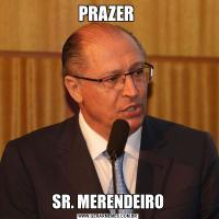 PRAZER SR. MERENDEIRO