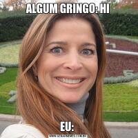 ALGUM GRINGO: HIEU: