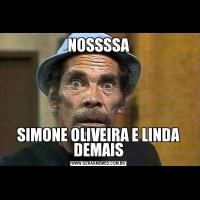 NOSSSSASIMONE OLIVEIRA E LINDA DEMAIS