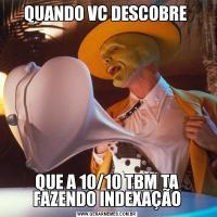 QUANDO VC DESCOBRE QUE A 10/10 TBM TA FAZENDO INDEXAÇÃO