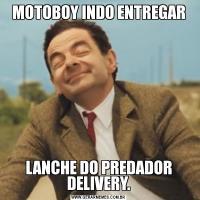 MOTOBOY INDO ENTREGARLANCHE DO PREDADOR DELIVERY.