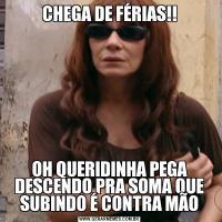 CHEGA DE FÉRIAS!!OH QUERIDINHA PEGA DESCENDO PRA SOMA QUE SUBINDO É CONTRA MÃO