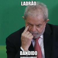 LADRÃOBANDIDO