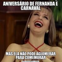 ANIVERSÁRIO DE FERNANDA E CARNAVALMAS ELA NÃO PODE AGLOMERAR PARA COMEMORAR