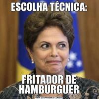 ESCOLHA TÉCNICA:FRITADOR DE HAMBÚRGUER
