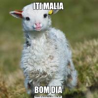 ITI MALIABOM DIA