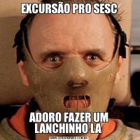 EXCURSÃO PRO SESCADORO FAZER UM LANCHINHO LA