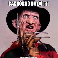 CACHORRO DO DOTTI