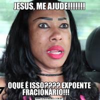 JESUS, ME AJUDE!!!!!!!OQUE É ISSO???? EXPOENTE FRACIONÁRIO!!!