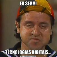 EU SEI!!!!TECNOLOGIAS DIGITAIS...