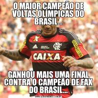 O MAIOR CAMPEÃO DE VOLTAS OLÍMPICAS DO BRASIL...GANHOU MAIS UMA FINAL CONTRA O CAMPEÃO DE FAX DO BRASIL...