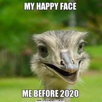 MY HAPPY FACEME BEFORE 2020