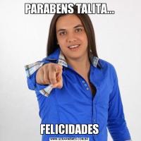 PARABENS TALITA...FELICIDADES