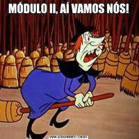 MÓDULO II, AÍ VAMOS NÓS!