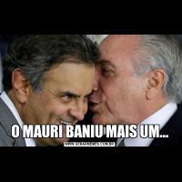 O MAURI BANIU MAIS UM...