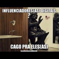 INFLUENCIADORES(AS) DIGITAIS ?CAGO PRA ELES(AS)
