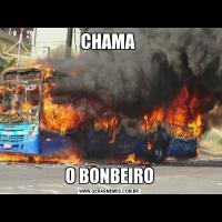 CHAMA O BONBEIRO