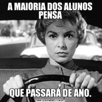 A MAIORIA DOS ALUNOS PENSAQUE PASSARÁ DE ANO.