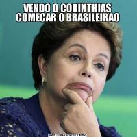 VENDO O CORINTHIAS COMECAR O BRASILEIRAO