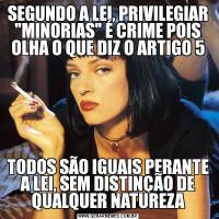 SEGUNDO A LEI, PRIVILEGIAR