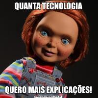 QUANTA TECNOLOGIAQUERO MAIS EXPLICAÇÕES!