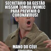 SECRETÁRIO DA GESTÃO HISSAM TOMOU IVOMEC PARA PREVENIR O CORONAVÍRUS!MANO DO CÉU!
