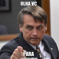 OLHA VC PARA