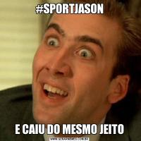 #SPORTJASONE CAIU DO MESMO JEITO