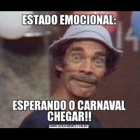 ESTADO EMOCIONAL:ESPERANDO O CARNAVAL CHEGAR!!