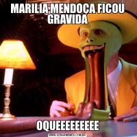 MARILIA MENDOÇA FICOU GRAVIDAOQUEEEEEEEEE