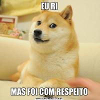 EU RIMAS FOI COM RESPEITO