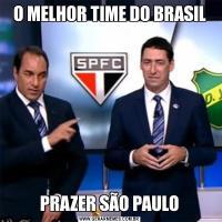O MELHOR TIME DO BRASILPRAZER SÃO PAULO